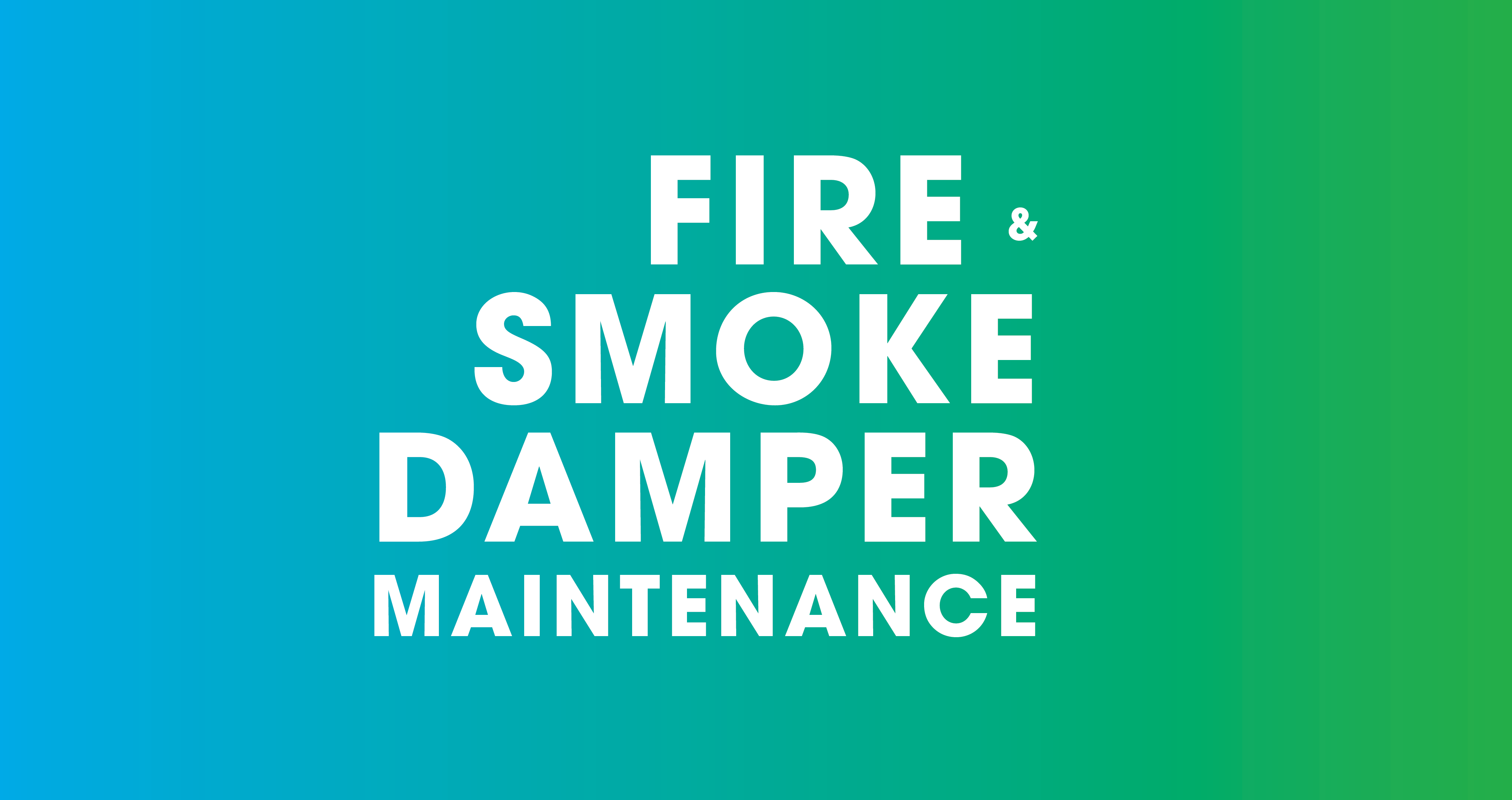 Fire and Smoke Damper Maintenance